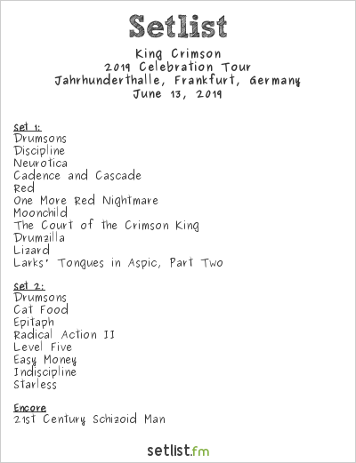 King Crimson Setlist Jahrhunderthalle, Frankfurt, Germany 2019, 2019 Celebration Tour