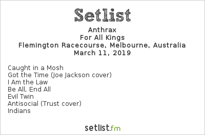 Anthrax Setlist Download Melbourne 2019 2019, For All Kings