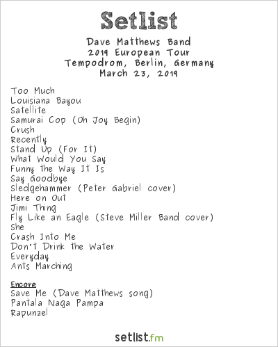 Dave Matthews Band Setlist Tempodrom, Berlin, Germany 2019, 2019 European Tour