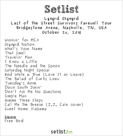 Lynyrd Skynyrd Setlist Bridgestone Arena, Nashville, TN, USA 2018, Last of the Street Survivors Farewell Tour