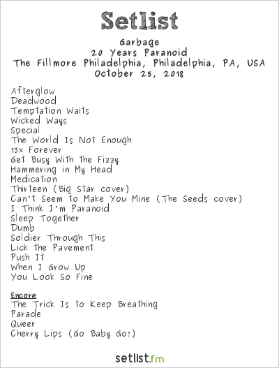 Garbage Setlist The Fillmore Philadelphia, Philadelphia, PA, USA 2018, 20 Years Paranoid