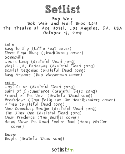 Bob Weir Setlist The Theatre at Ace Hotel, Los Angeles, CA, USA 2018