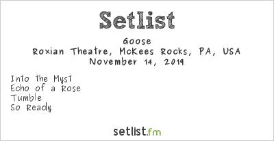 Goose Setlist Roxian Theatre, McKees Rocks, PA, USA 2019