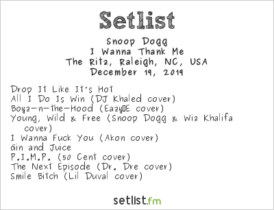Snoop Dogg Setlist The Ritz, Raleigh, NC, USA, I Wanna Thank Me Tour 2019
