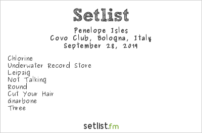 Penelope Isles Setlist Covo Club, Bologna, Italy 2019
