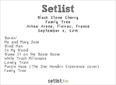 Black Stone Cherry Setlist Arkea Arena, Floirac, France 2019, Family Tree