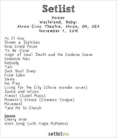 Hozier Setlist Akron Civic Theatre, Akron, OH, USA 2019, Wasteland, Baby!