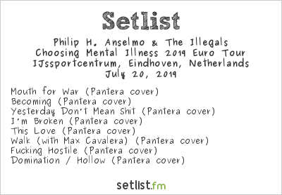 Philip H. Anselmo & The Illegals Setlist Dynamo Metal Fest 2019 2019, Choosing Mental Illness 2019 Euro Tour