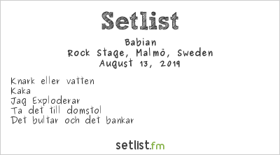 Babian Setlist Malmöfestivalen 2019 2019