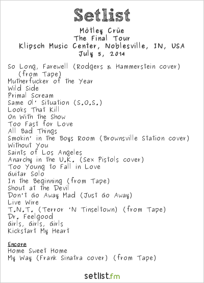 Mötley Crüe Setlist Klipsch Music Center, Noblesville, IN, USA 2014, The Final Tour