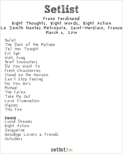 Franz Ferdinand Setlist Le Zénith Nantes Métropole, Saint-Herblain, France 2014, Right Thoughts, Right Words, Right Action