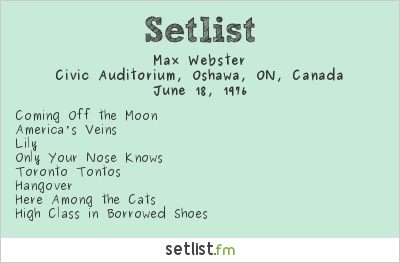 Max Webster Setlist Civic Auditorium, Oshawa, ON, Canada 1976