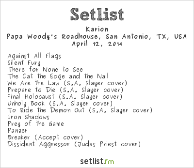 Karion Setlist Papa Woody's Roadhouse, San Antonio, TX, USA 2014