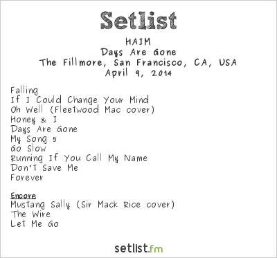 HAIM Setlist The Fillmore, San Francisco, CA, USA 2014, Days Are Gone