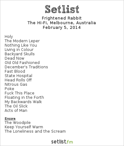 Frightened Rabbit Setlist Palace Theatre, Melbourne, Australia 2014