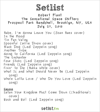 Robert Plant Setlist Prospect Park Bandshell, Brooklyn, NY, USA 2013, Robert Plant and the Sensational Space Shifters