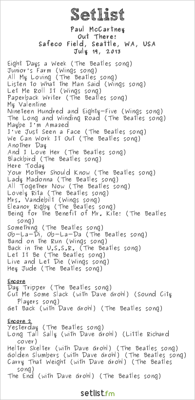 Paul McCartney Setlist Safeco Field, Seattle, WA, USA 2013, Out There! Tour