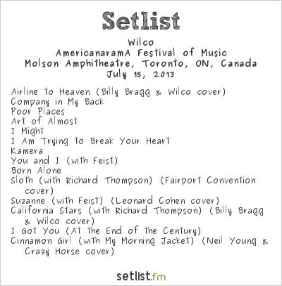 Wilco Setlist Molson Amphitheatre, Toronto, ON, Canada 2013, AmericanaramA Festival of  Music