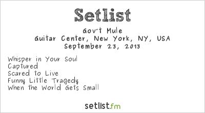 Gov't Mule Setlist Guitar Center, New York, NY, USA 2013