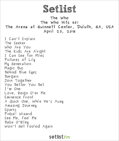 The Who at The Arena at Gwinnett Center, Duluth, GA, USA Setlist