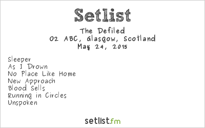 The Defiled Setlist O2 ABC, Glasgow, Scotland 2015