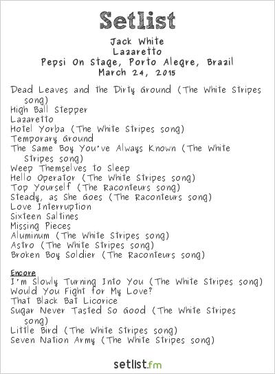 Jack White Setlist Pepsi On Stage, Porto Alegre, Brazil 2015, Lazaretto
