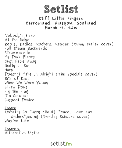 Stiff Little Fingers Setlist Barrowlands, Glasgow, Scotland 2015