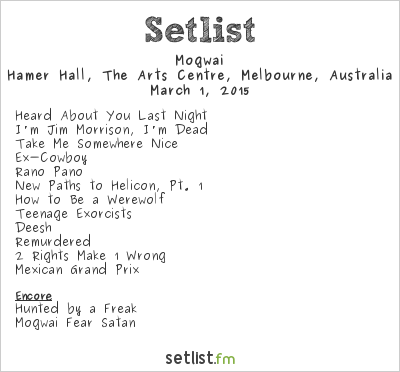 Mogwai Setlist Hamer Hall, Melbourne, Australia 2015