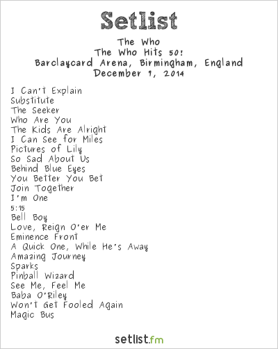 The Who Setlist Barclaycard Arena, Birmingham, England 2014, The Who Hits 50!