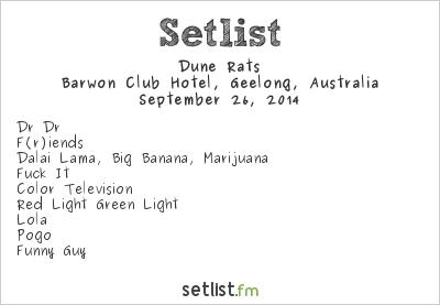Dune Rats Setlist Barwon Club Hotel, Geelong, Australia 2014