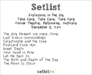 Explosions in the Sky Setlist Forum Theatre, Melbourne, Australia 2011, Take Care, Take Care, Take Care