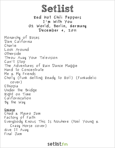 Red Hot Chili Peppers Setlist O2 Arena, Berlin, Germany 2011, I'm With You