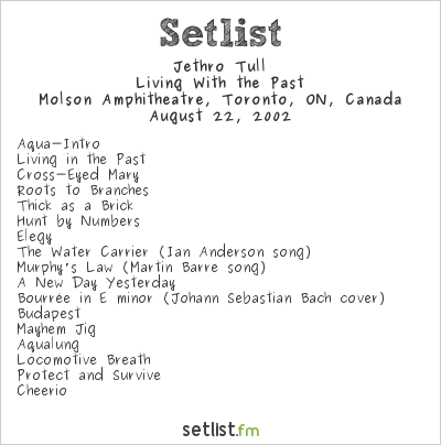 Jethro Tull Setlist Molson Amphitheatre, Toronto, ON, Canada 2002, Living with the Past