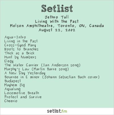 Jethro Tull Setlist Molson Amphitheatre, Toronto, ON, Canada 2002, Living with the Past
