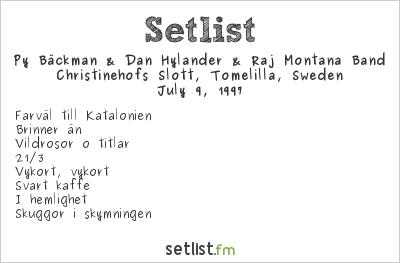 Dan Hylander & Raj Montana Band Setlist Christinehofs Slott, Tomelilla, Sweden 1997