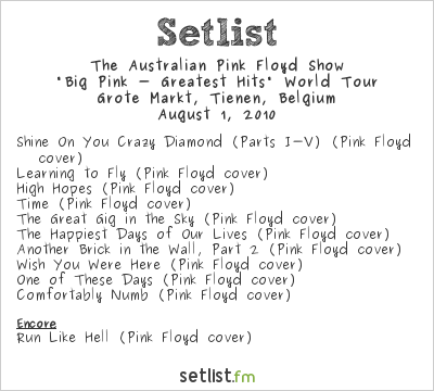 "The Australian Pink Floyd Show Setlist Suikerrock 2010 2010, ""Big Pink - Greatest Hits"" World Tour"