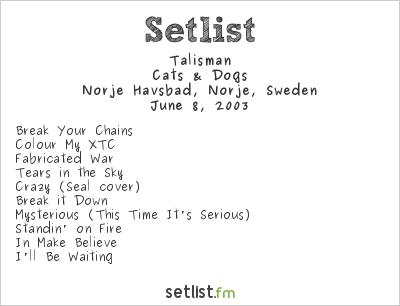 Talisman Setlist Sweden Rock Festival 2003 2003, Cats & Dogs