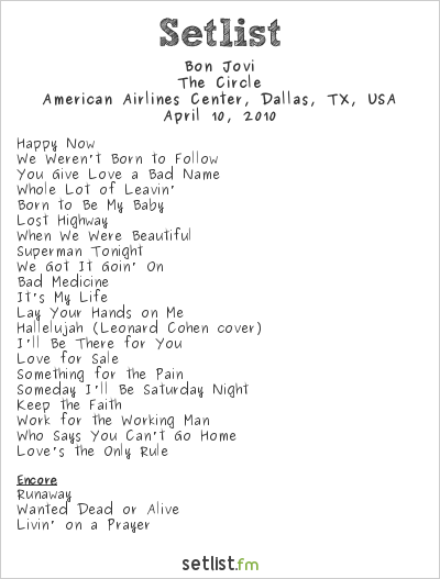 Bon Jovi Setlist American Airlines Center, Dallas, TX, USA 2010, The Circle Tour
