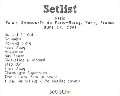 Oasis Setlist Palais Omnisports de Paris-Bercy, Paris, France 2001