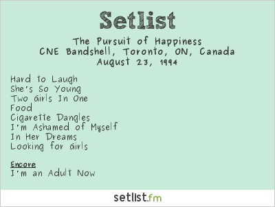 The Pursuit of Happiness Setlist CNE Bandshell, Toronto, ON, Canada 1994