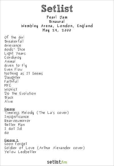 Pearl Jam Setlist Wembley Arena, London, England 2000, Binaural