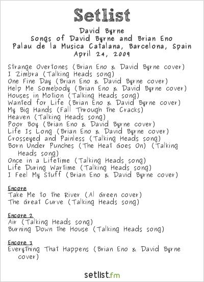 David Byrne Setlist Palau de la Música Catalana, Barcelona, Spain 2009, Songs of David Byrne and Brian Eno