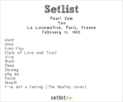 Pearl Jam Setlist La Locomotive, Paris, France 1992, Ten