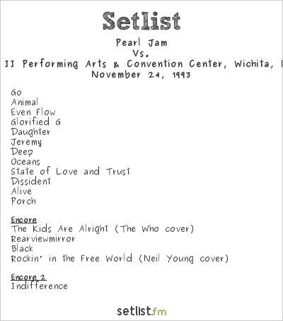Pearl Jam Setlist Century II Performing Arts & Convention Center, Wichita, KS, USA 1993, Vs.