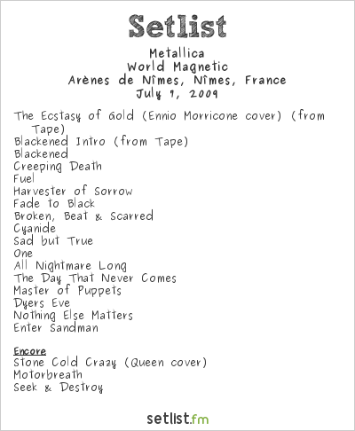 Metallica Setlist Festival de Nîmes, Nîmes, France 2009, World Magnetic