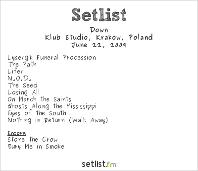 Down Setlist Klub Studio, Kraków, Poland 2009, in the year of IX