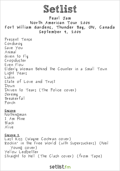 Pearl Jam Setlist Fort William Gardens, Thunder Bay, ON, Canada, North American Tour 2005