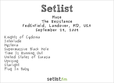 Muse Setlist FedEx Field, Landover, MD, USA 2009, Supporting U2 360° Tour