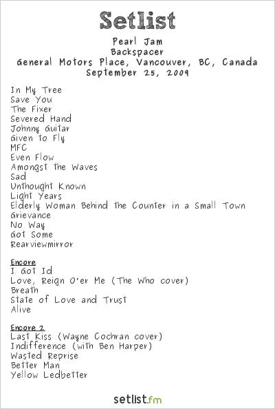 Pearl Jam Setlist General Motors Place, Vancouver, BC, Canada 2009, Backspacer