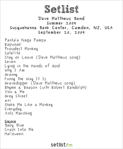 Dave Matthews Band Setlist Susquehanna Bank Center, Camden, NJ, USA 2009
